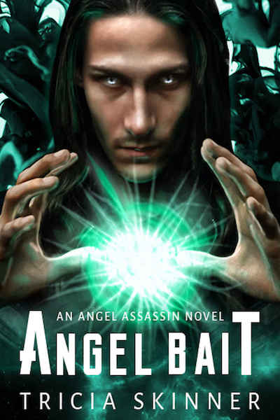 Angel Bait (Angel Assassins Series) by Tricia Skinner