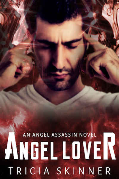 Angel Lover (Angel Assassins Series) by Tricia Skinner
